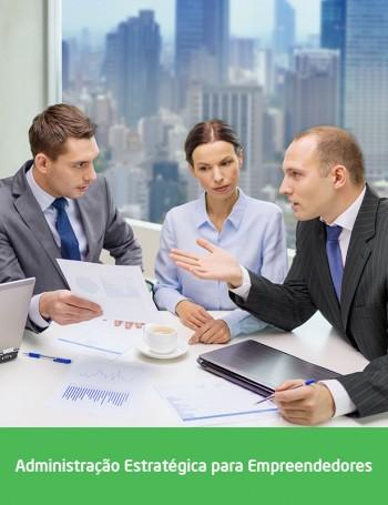 Administração Estratégica para Empreendedores